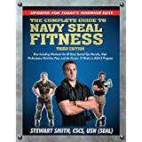 Die Complete Guide to Navy Seal Fitness, Third Edition: Updated for Today's Warrior Elite