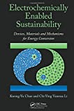 img - for Electrochemically Enabled Sustainability: Devices, Materials and Mechanisms for Energy Conversion book / textbook / text book