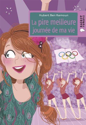La Pire Meilleure Journee De MA Vie (French Edition) PDF