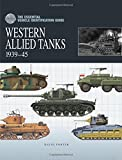 The Essential Vehicle Identification Guide: Western Allied Tanks 1939-45