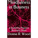 Mindfulness in Business: A Butterfly Phoenix Business Short