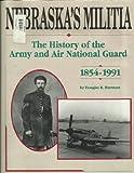 Nebraska's Militia, Douglas R. Hartman, 0898658861