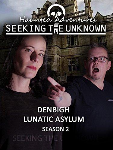 Haunted Adventures - Denbigh Asylum on Amazon Prime Video UK
