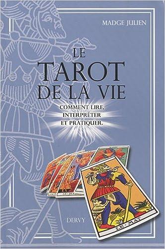 En ligne téléchargement Le Tarot de la vie : Comment lire, interpréter et pratiquer epub, pdf