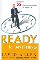 By David Allen - Ready for Anything: 52 Productivity Principles for Work and Life (2003-09-30) [Hardcover] Hardcover