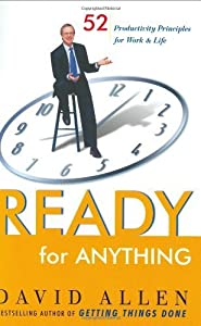 By David Allen - Ready for Anything: 52 Productivity Principles for Work and Life (2003-09-30) [Hardcover]