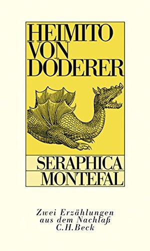 Seraphica (Franziscus von Assisi). Montefal (Eine avanture): Zwei Erzählungen aus dem Nachlass