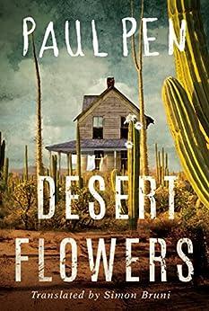 Desert Flowers by [Pen, Paul]