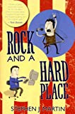 Rock and a Hard Place, Stephen J. Martin, 1856355497