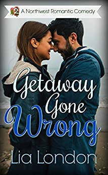 Getaway Gone Wrong (Northwest Romantic Comedy Book 2) by [London, Lia]
