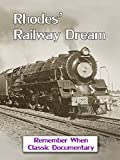 Rhodes' Railway Dream