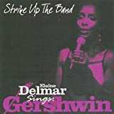 Strike Up the Band - Elaine Delmar Sings George Gershwin