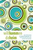 Willkommen daheim (Young Edition): Eine Übertragung des Neuen Testaments, die deinen Verstand überrascht und dein Herz berührt.