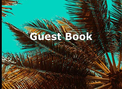 Guest Book: Record Positive Messages from Guests of Tropical Paradise Destination (Short-Term Rental Cabin, Apartment, Condominium, Beach House, Bed and ()