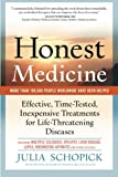 Honest Medicine: Effective, Time-Tested, Inexpensive Treatments for Life-Threatening Diseases