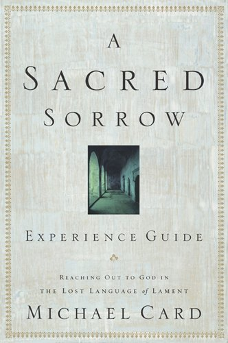 Cards Guide Sacred (A Sacred Sorrow Experience Guide: Reaching Out to God in the Lost Language of Lament)