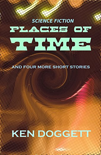 Places Of Time by [Doggett, Ken]