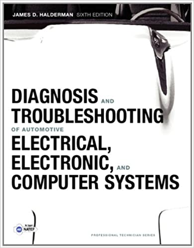 Diagnosis and troubleshooting of automotive electrical electronic diagnosis and troubleshooting of automotive electrical electronic and computer systems 6th edition professional technician james d halderman fandeluxe Images