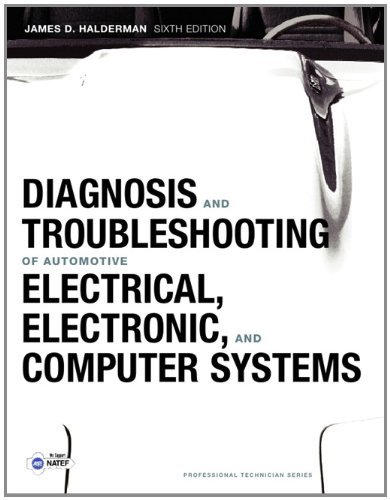 Diagnosis and Troubleshooting of Automotive Electrical, Electronic, and Computer Systems (6th Edition) (Pearson Automotive Series)