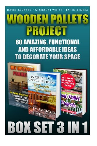 Wooden Pallets Project Box Set 3 In 1 60 Amazing, Functional And Affordable Idea: DIY Household Hacks, Wood Pallets, Wood Pallet Projects, Diy ... Diy Pallet Furniture, DIY Palette Projects