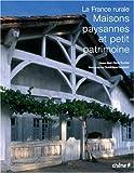 Maisons paysannes et petit patrimoine : La France rurale