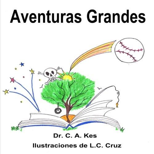 Aventures Grandes: Aventuras De Mi Hermano Mayor (Volume 2) (Spanish Edition) [Dr, C,A, Kes] (Tapa Blanda)
