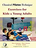 Classical Pilates Technique: Kids and Young Adults