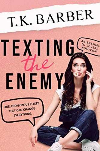 Texting The Enemy: An Enemies To Lovers Office RomCom With A Twist (Rhapsody Hills Book 1) by [Barber, T.K.]