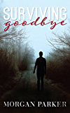 Surviving Goodbye