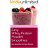 30 Easy Whey Protein Powder Smoothies: Easy Smoothies for Busy Women