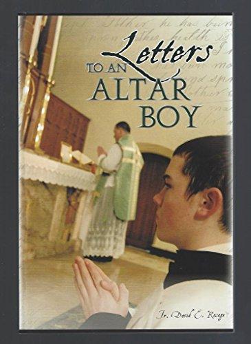 Letters to an Altar Boy [Paperback] Fr. David E. Rosage