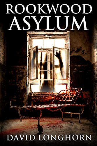 Rookwood Asylum: Supernatural Suspense with Scary & Horrifying Monsters (Asylum Series Book 1)