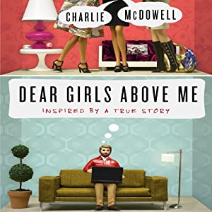 Dear Girls Above Me Audiobook