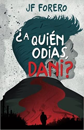 ¿A quién odias, Dani? (Spanish Edition): J F Forero: 9781512318869: Amazon.com: Books