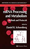 MRNA Processing and Metabolism : Methods and Protocols, , 1588292258