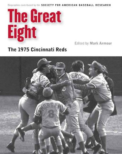 Read Online The Great Eight: The 1975 Cincinnati Reds (Memorable Teams in Baseball History) PDF