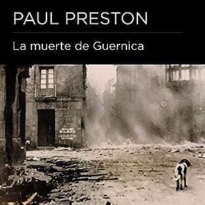 La muerte de Guernica [The Death of Guernica] Audiobook