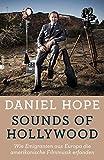 Sounds of Hollywood: Wie Emigranten aus Europa die amerikanische Filmmusik erfanden