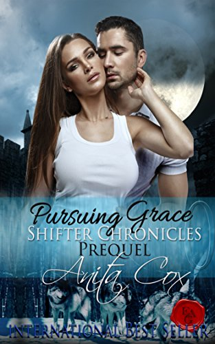 Pursuing Grace (Shifter Chronicles Book 0) by [Cox, Anita]
