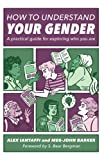 Image of How to Understand Your Gender: A Practical Guide for Exploring Who You Are