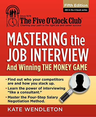 Mastering the Job Interview: And Winning the Money Game (The Five O'Clock Club)