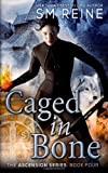 Caged in Bone, S. M Reine, 1494704765
