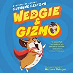 Wedgie & Gizmo   Suzanne Selfors