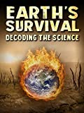 we made this movie - Earth's Survival: Decoding the Science