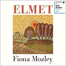 Elmet Audiobook by Fiona Mozley Narrated by Gareth Bennett-Ryan
