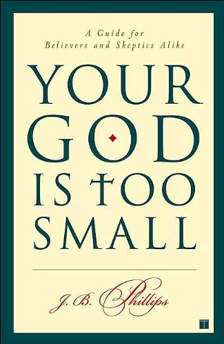 Download Your God Is Too Small (text only) 1st (First) edition by J.B. Phillips pdf epub