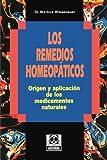 img - for Los Remedios Homeopaticos: Origen y aplicaci n de los medicamentos naturales (Spanish Edition) book / textbook / text book