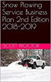 Snow Plowing Service Business Plan 2nd Edition 2018-2019