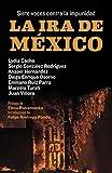 img - for La ira de M xico: Siete voces contra la impunidad (Spanish Edition) book / textbook / text book