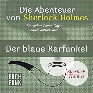 Der blaue Karfunkel (Die Abenteuer von Sherlock Holmes) Hörbuch